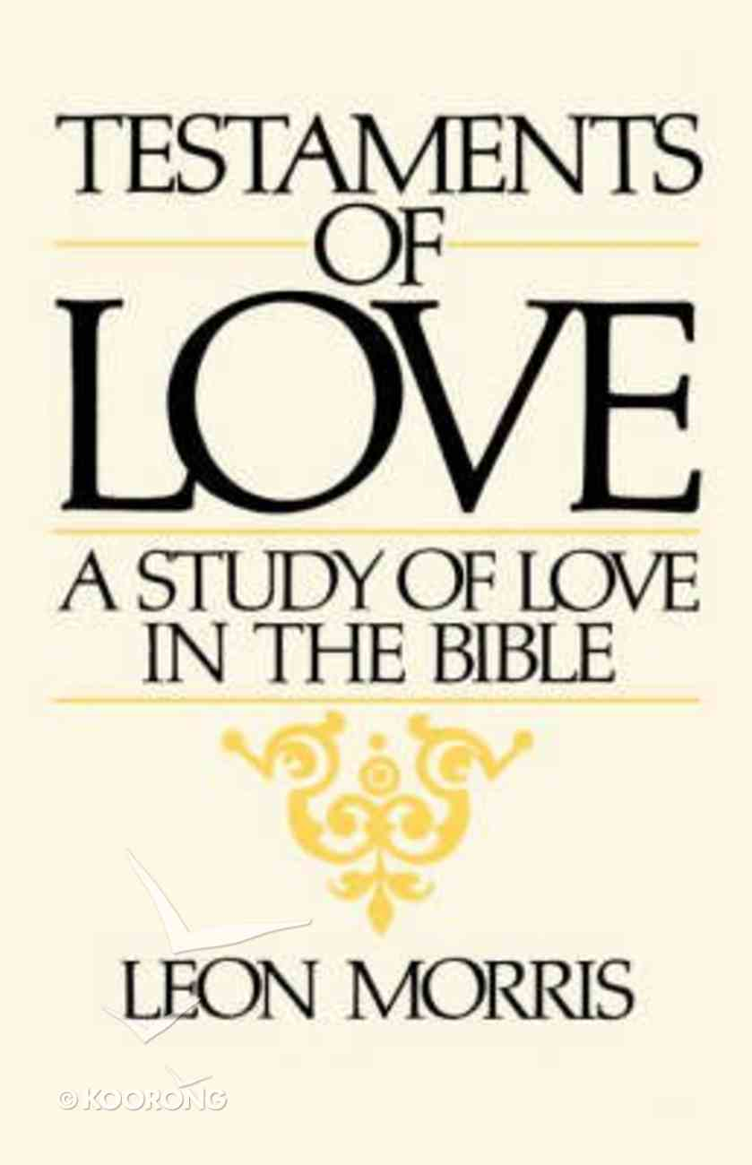 Testaments of Love: A Study of Love in the Bible Paperback