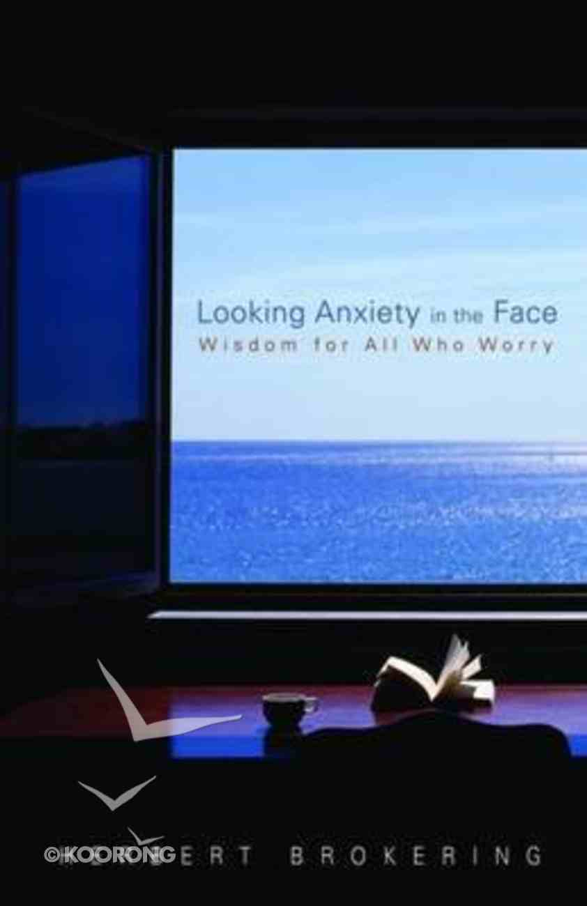 Looking Anxiety in the Face Paperback
