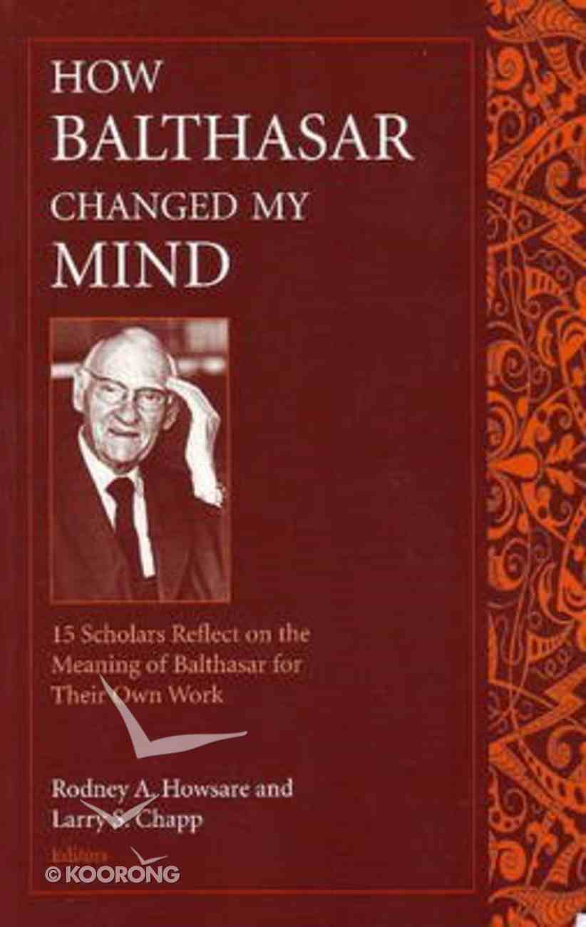 How Balthasar Changed My Mind Paperback