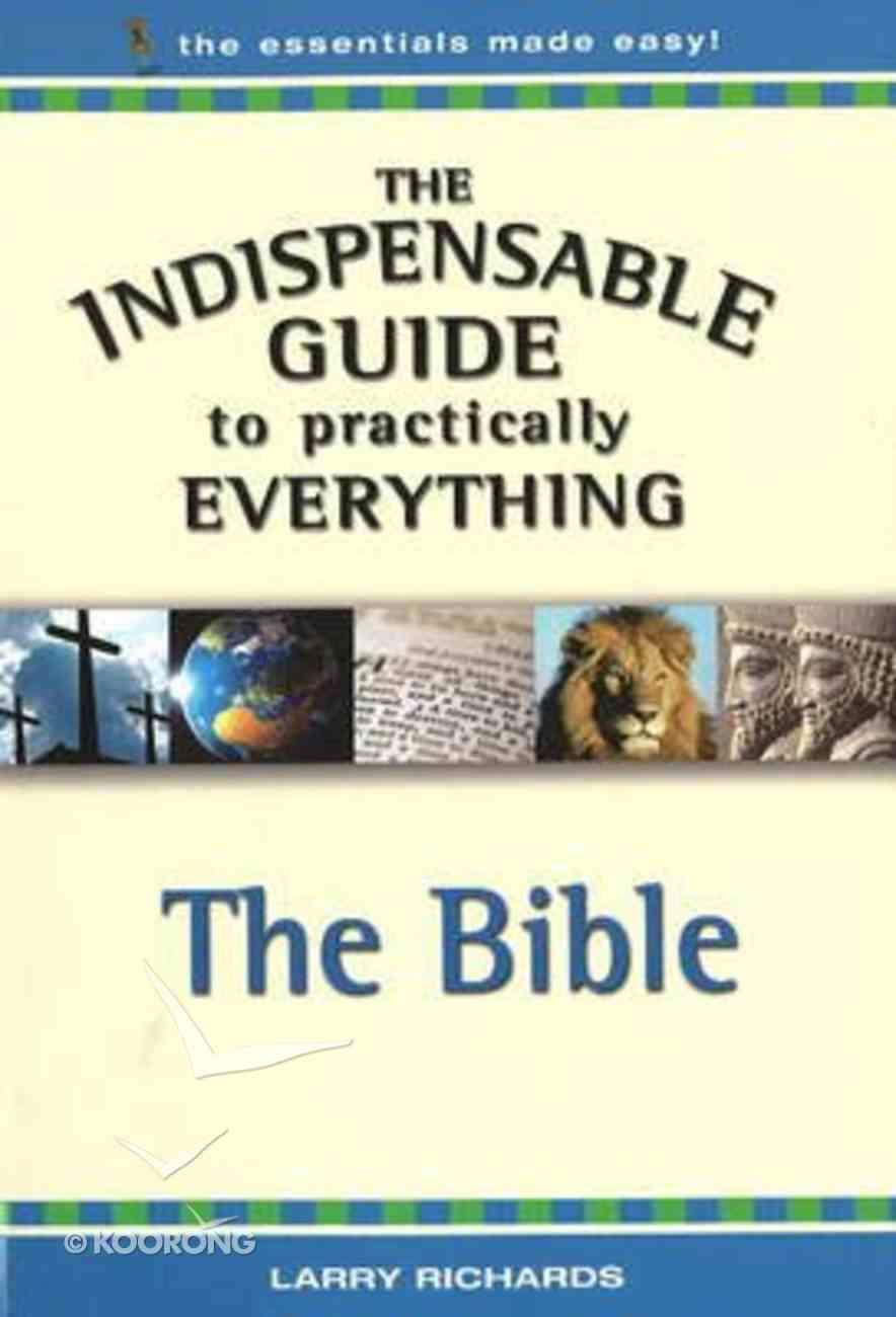 The Bible (The Indispensable Guide To Practically Everything Series) Paperback