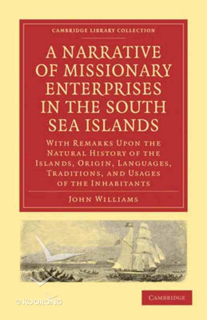 A Narrative of Missionary Enterprises in the South Sea Islands Paperback