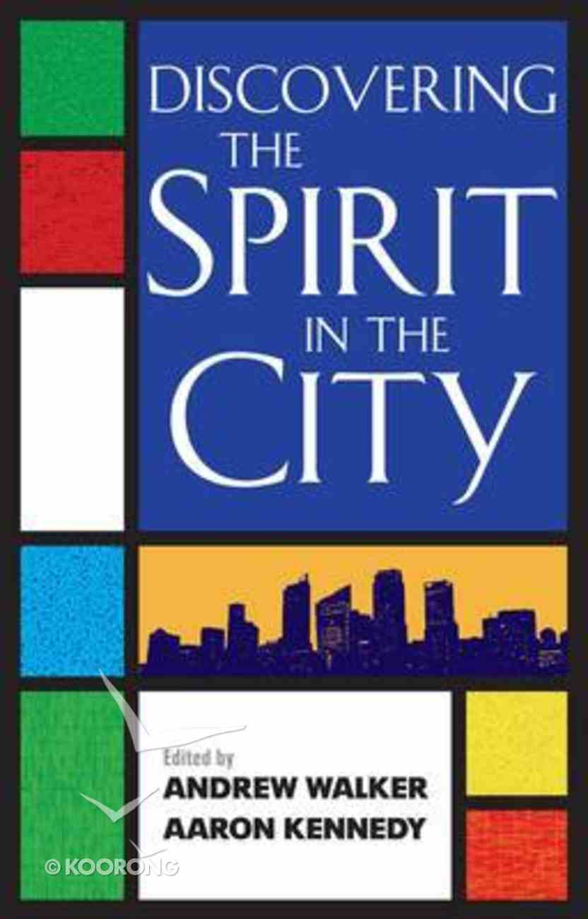 Discovering the Spirit in the City Paperback