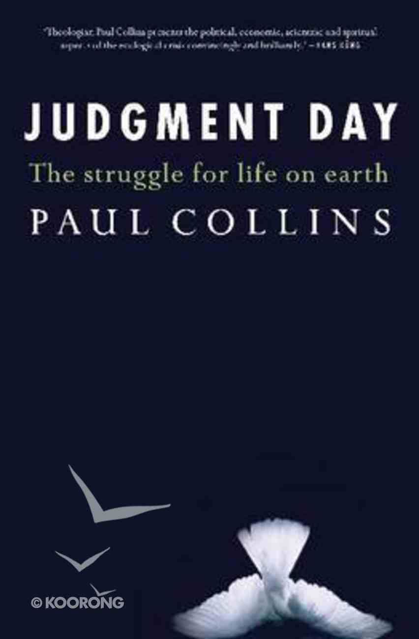 Judgement Day: The Struggle For Life on Earth Paperback