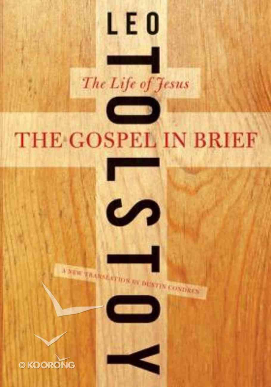 The Gospel in Brief: The Life of Jesus Paperback