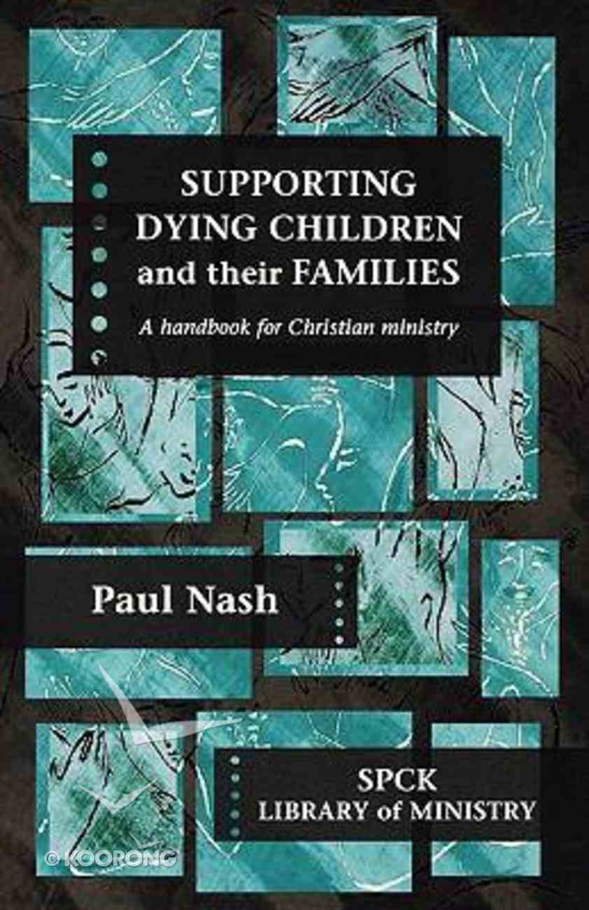 Supporting Dying Children and Families Paperback