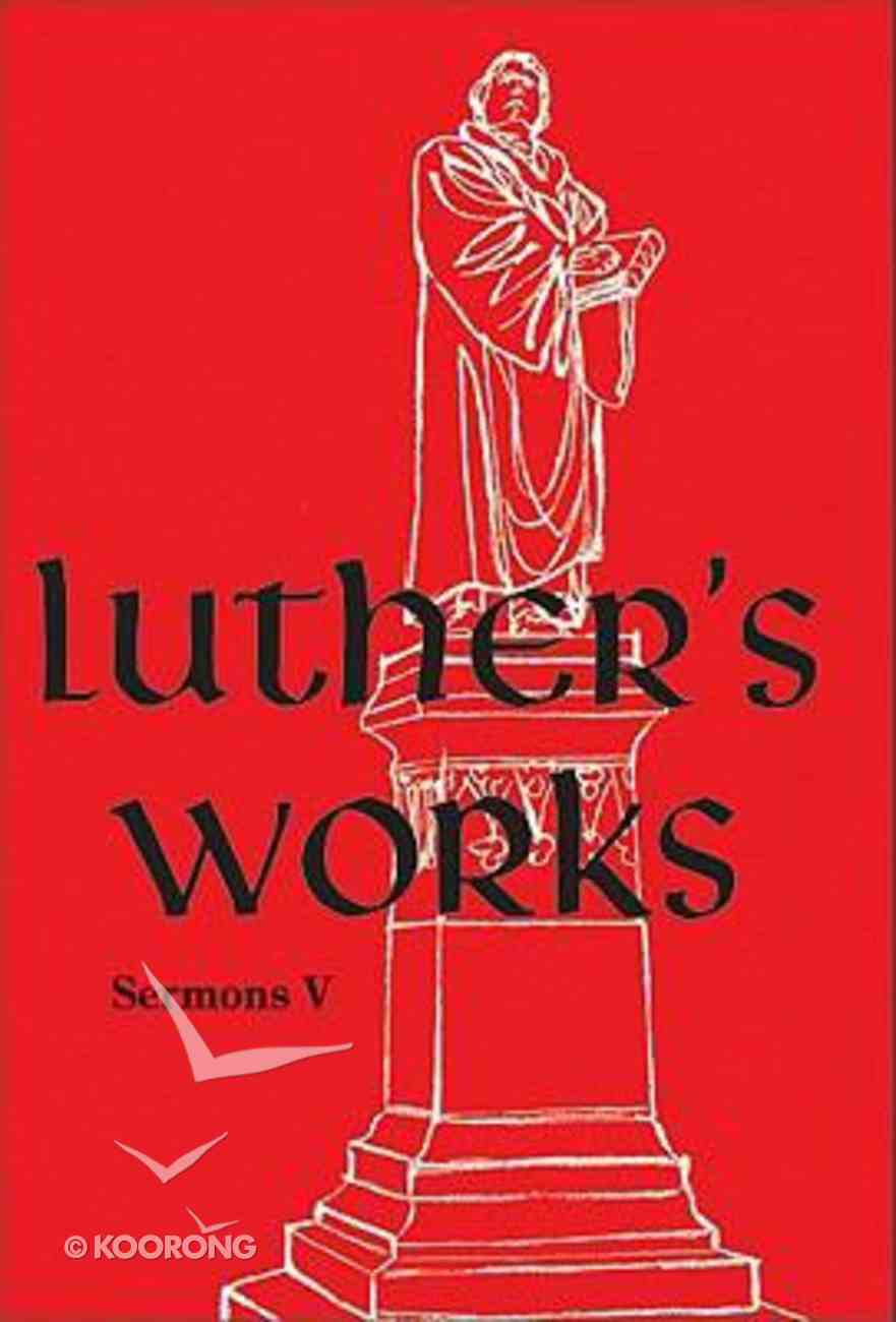 Selected Sermons (#58 in Luther's Works Series) Hardback