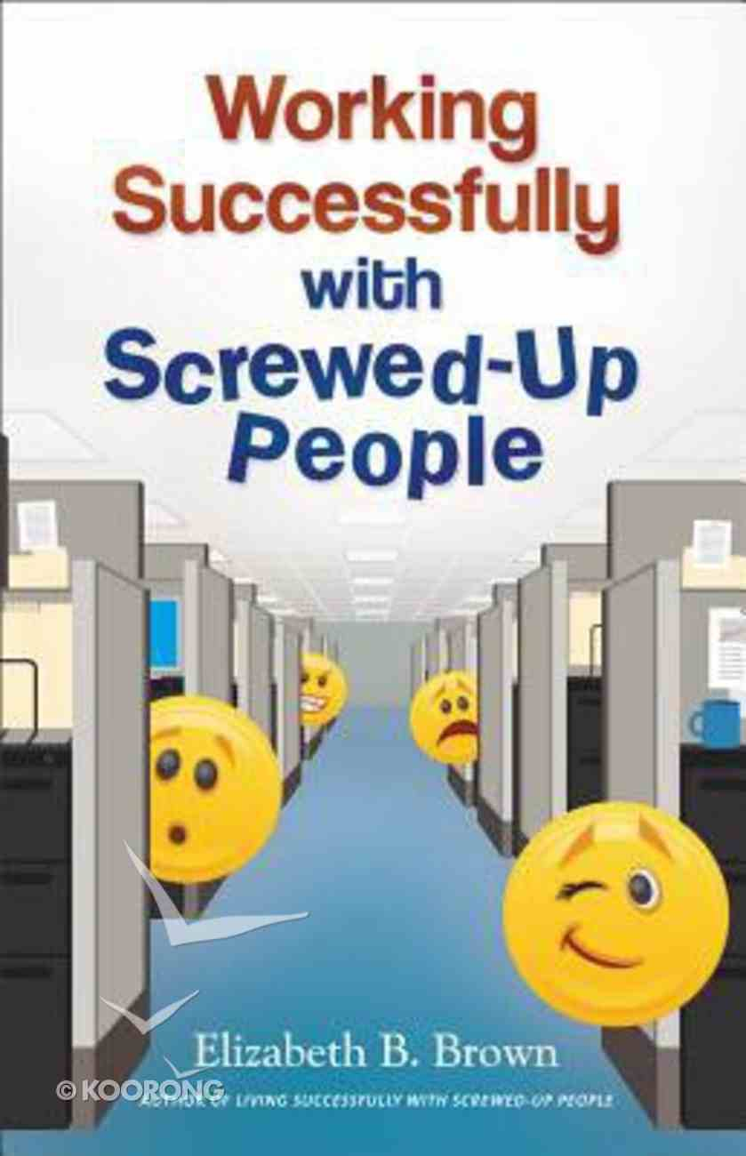 Working Successfully With Screwed-Up People Paperback