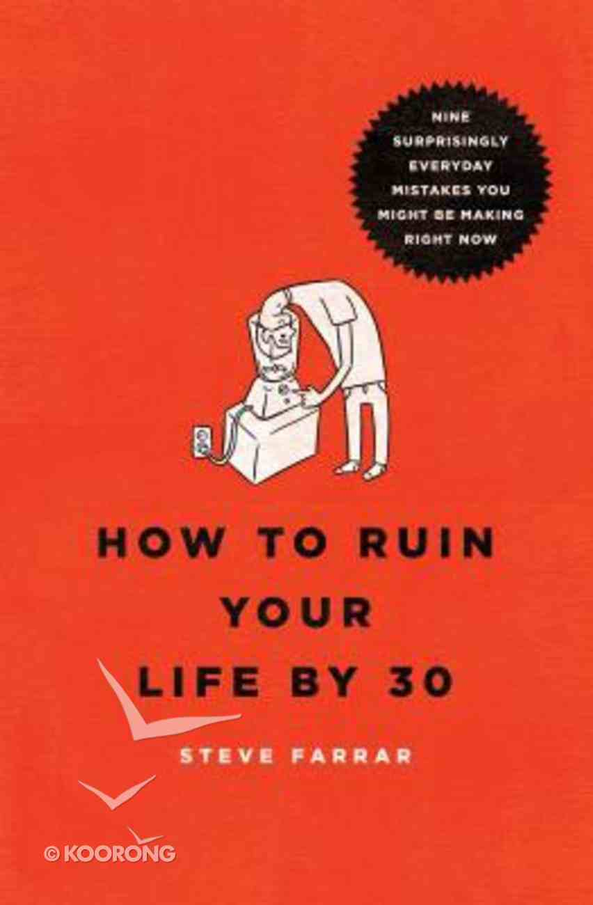 How to Ruin Your Life By 30 Paperback