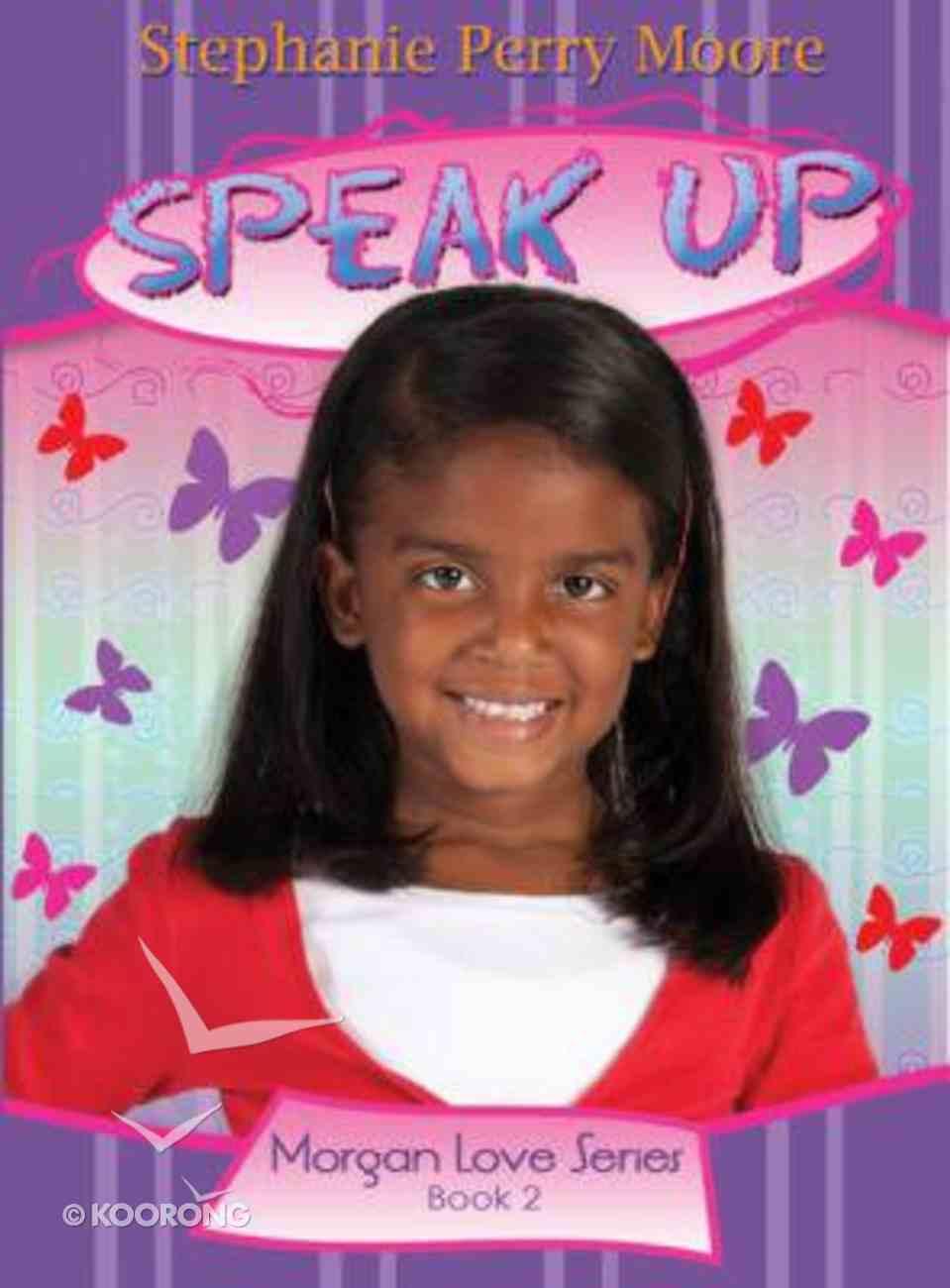 Speak Up (#02 in Morgan Love Series) Paperback