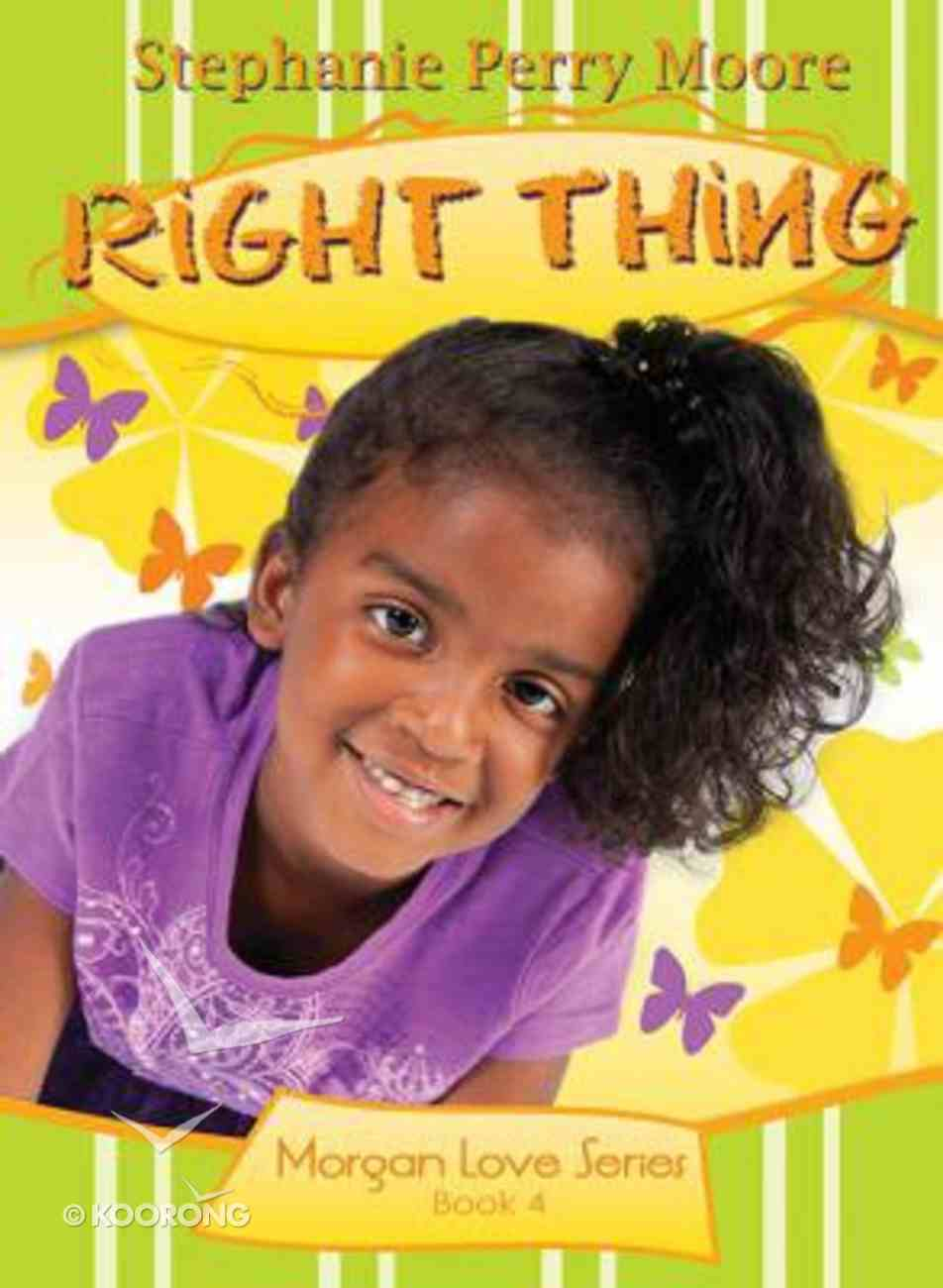 Right Thing (#04 in Morgan Love Series) Paperback