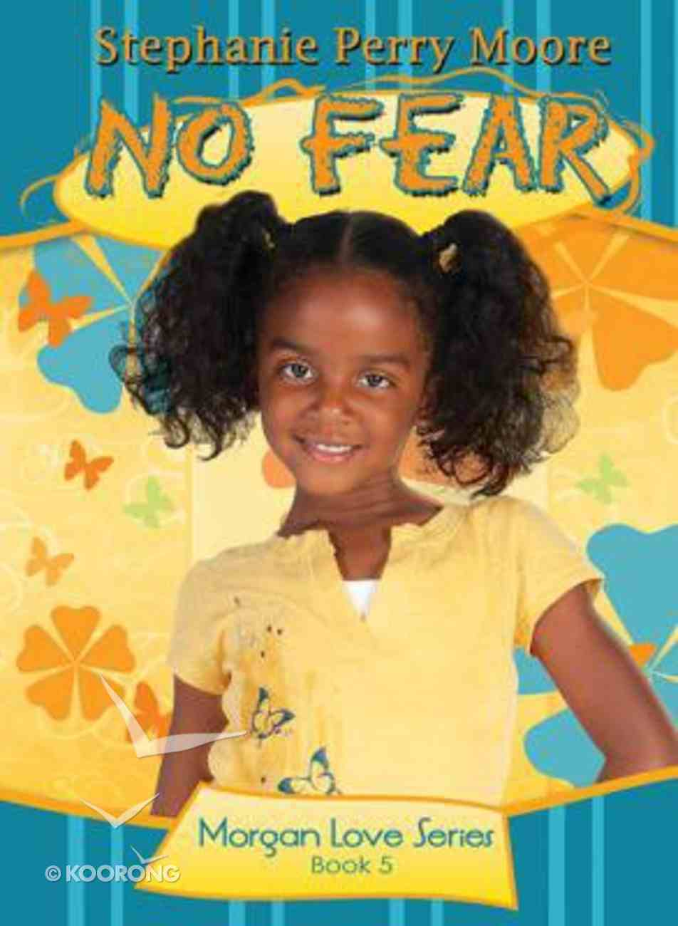 No Fear (#05 in Morgan Love Series) Paperback