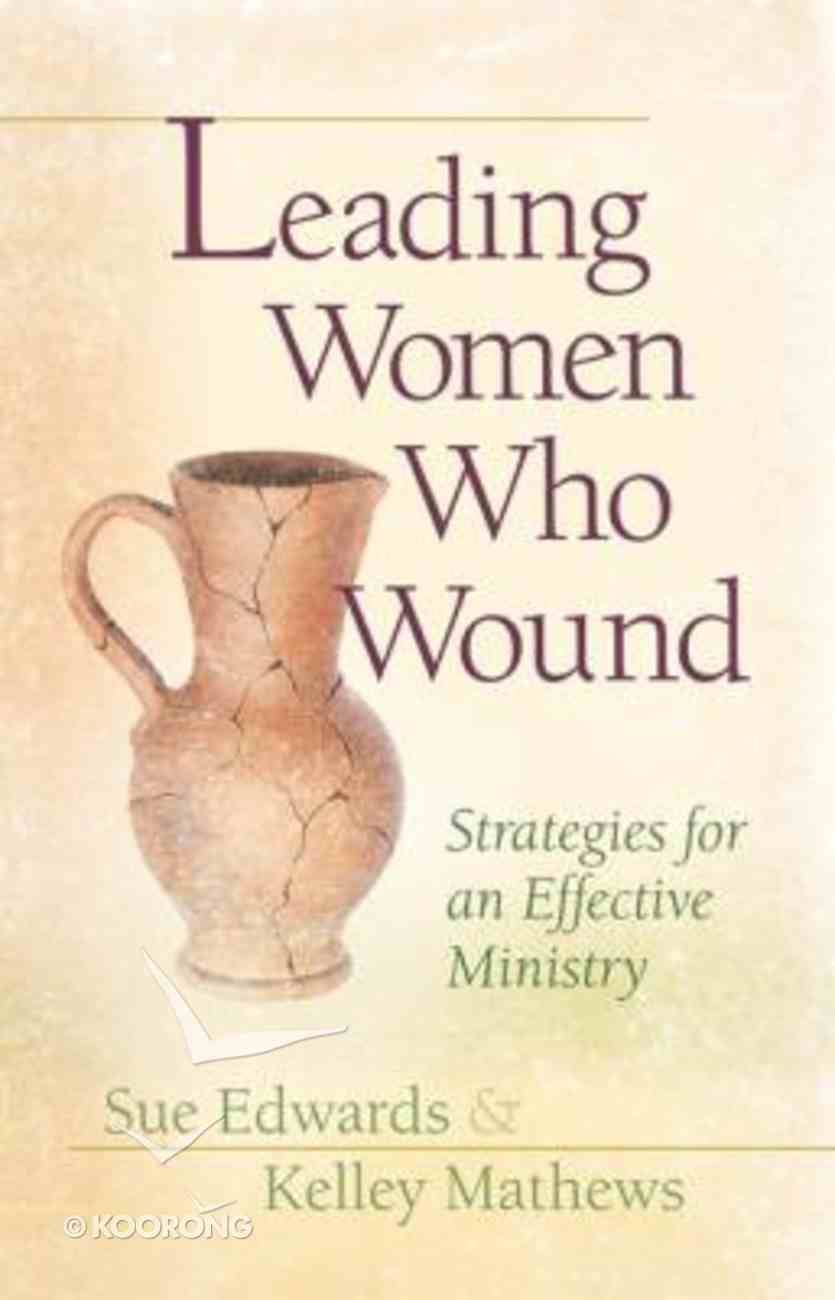 Leading Women Who Wound Paperback