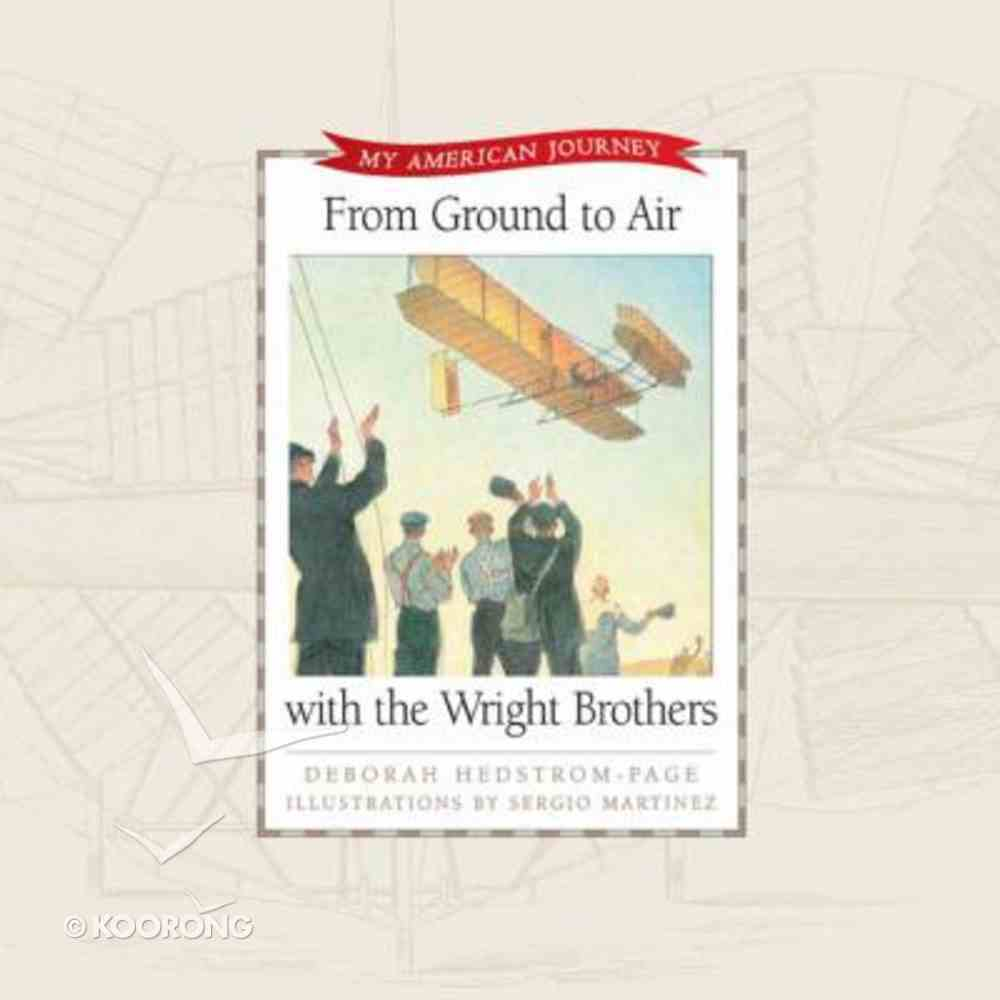 Ground to Air With the Right Brothers (My American Journey Series) Hardback