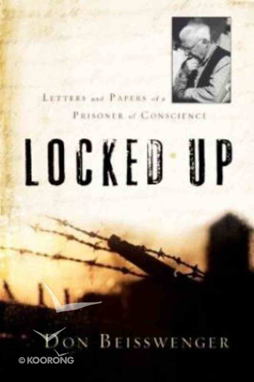 Locked Up: Letters and Papers of a Prisoner of Conscience Paperback