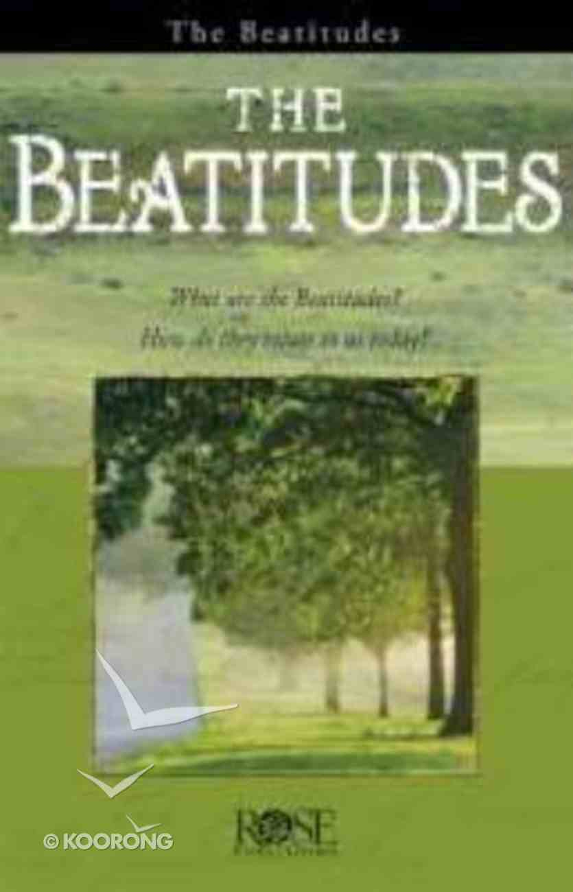 Beatitudes, The: Jesus' Sermon on the Mount (Rose Guide Series) Pamphlet