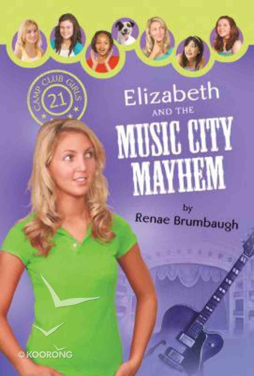 Elizabeth and the Music City Mayhem (#21 in Camp Club Girls Series) Paperback