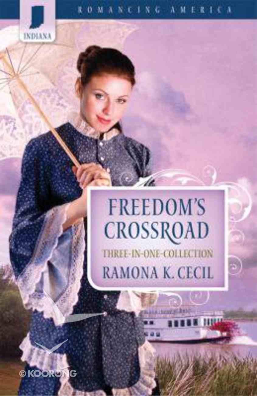 3in1: Romancing America: Freedom's Crossroad (Indiana) (Romancing America Series) Paperback