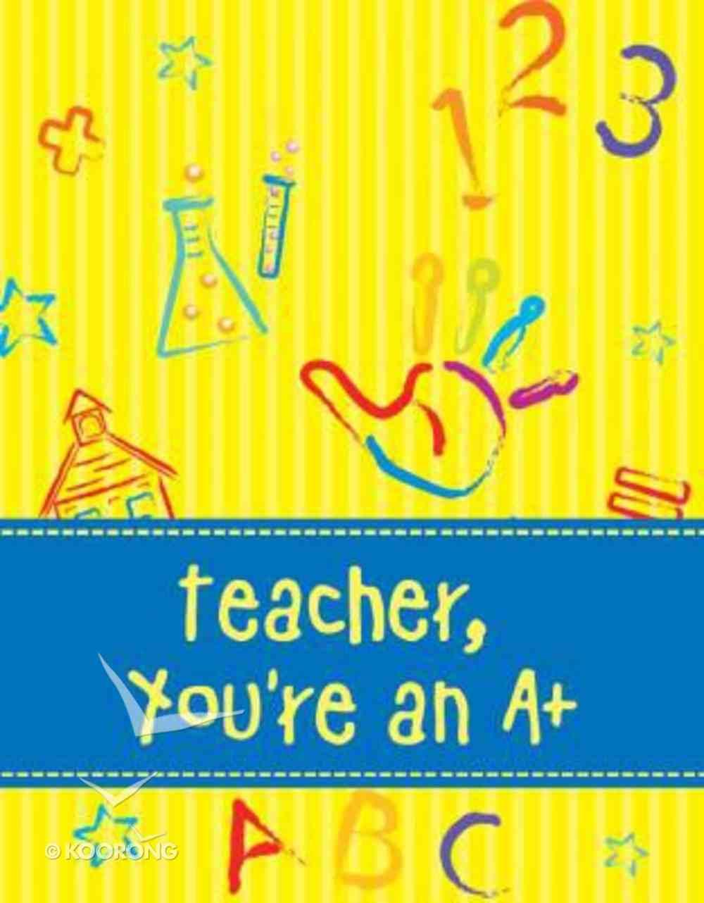 Mini Inspiration: Teacher You're An A+ Hardback