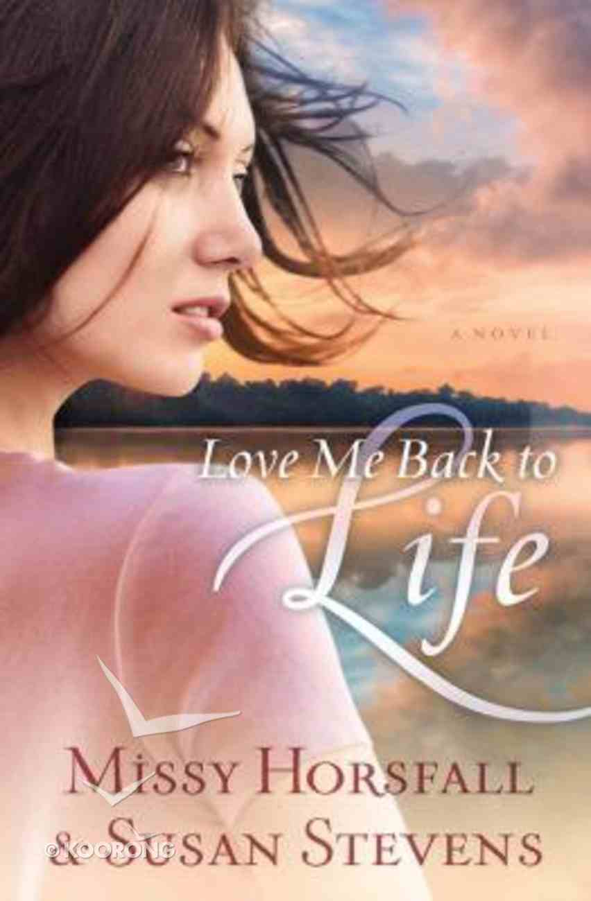 Love Me Back to Life Paperback