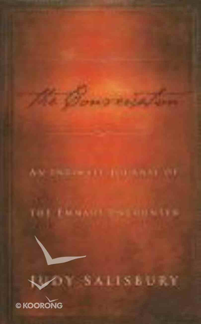 The Conversation: An Intimate Journal of the Emmaus Encounter Hardback