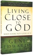 Living Close To God (When You're Not Good At It) image