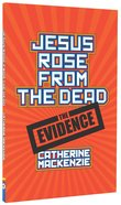 Jesus Rose From the Dead Resurrection Facts Paperback