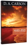 Carson Classics: When Jesus Confronts The World image