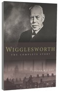 Wigglesworth: The Complete Story image