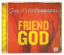 Album Image for Songs 4 Worship Gospel: Friend of God - DISC 1