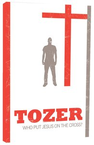 Product: Tozer Classics: Who Put Jesus On The Cross? Image