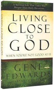 Product: Living Close To God (When You're Not Good At It) Image