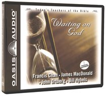 Album Image for Waiting on God (#1 in Today's Teachers Of The Bible Series) - DISC 1