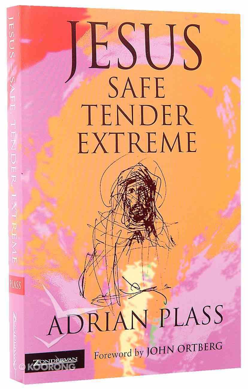 Jesus Safe, Tender, Extreme Paperback