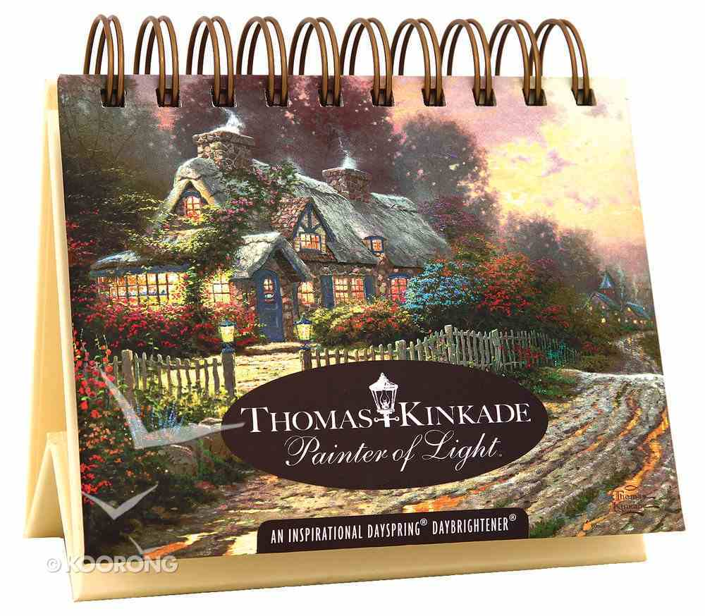Daybrighteners: Thomas Kinkade Painter of Light (Padded Cover) Spiral