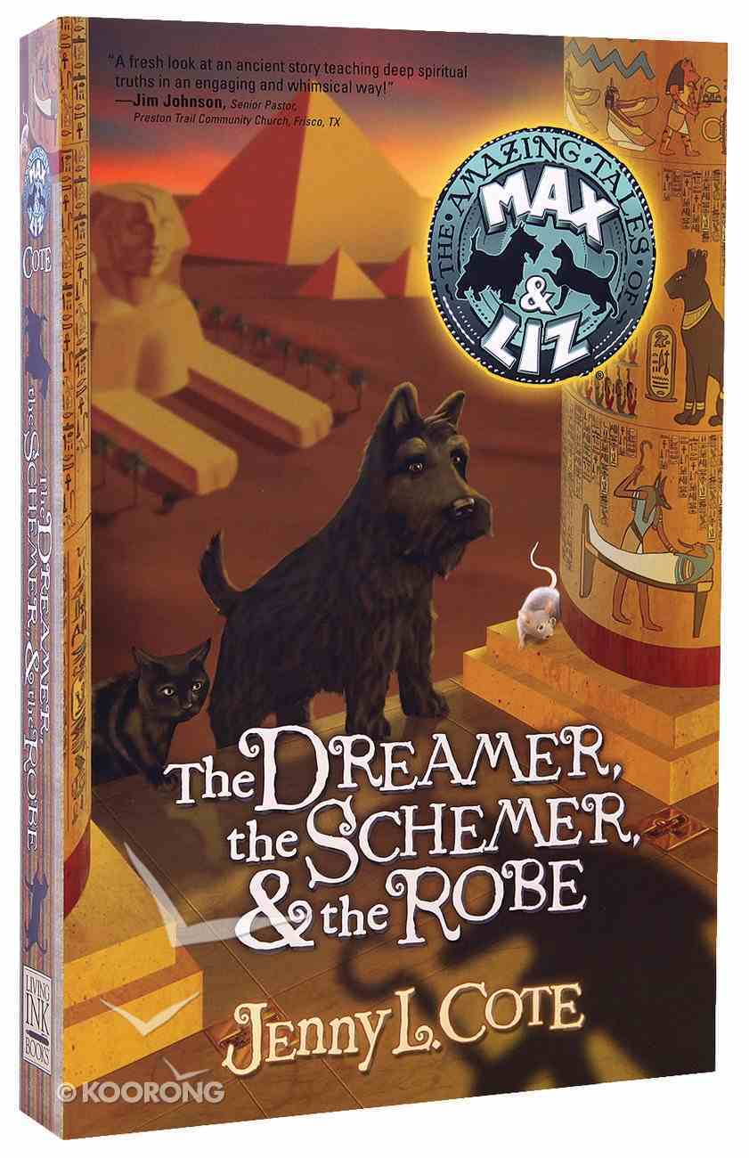 The Dreamer, the Schemer, and the Robe (#02 in Amazing Tales Of Max & Liz Series) Paperback