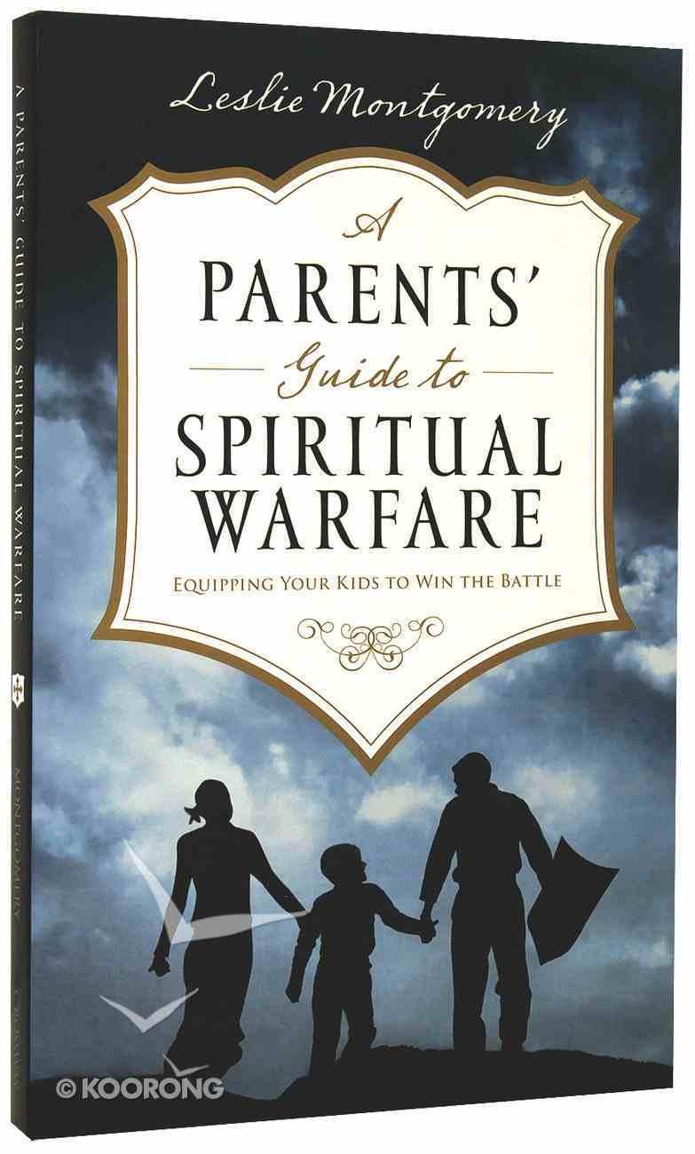 A Parents' Guide to Spiritual Warfare Paperback