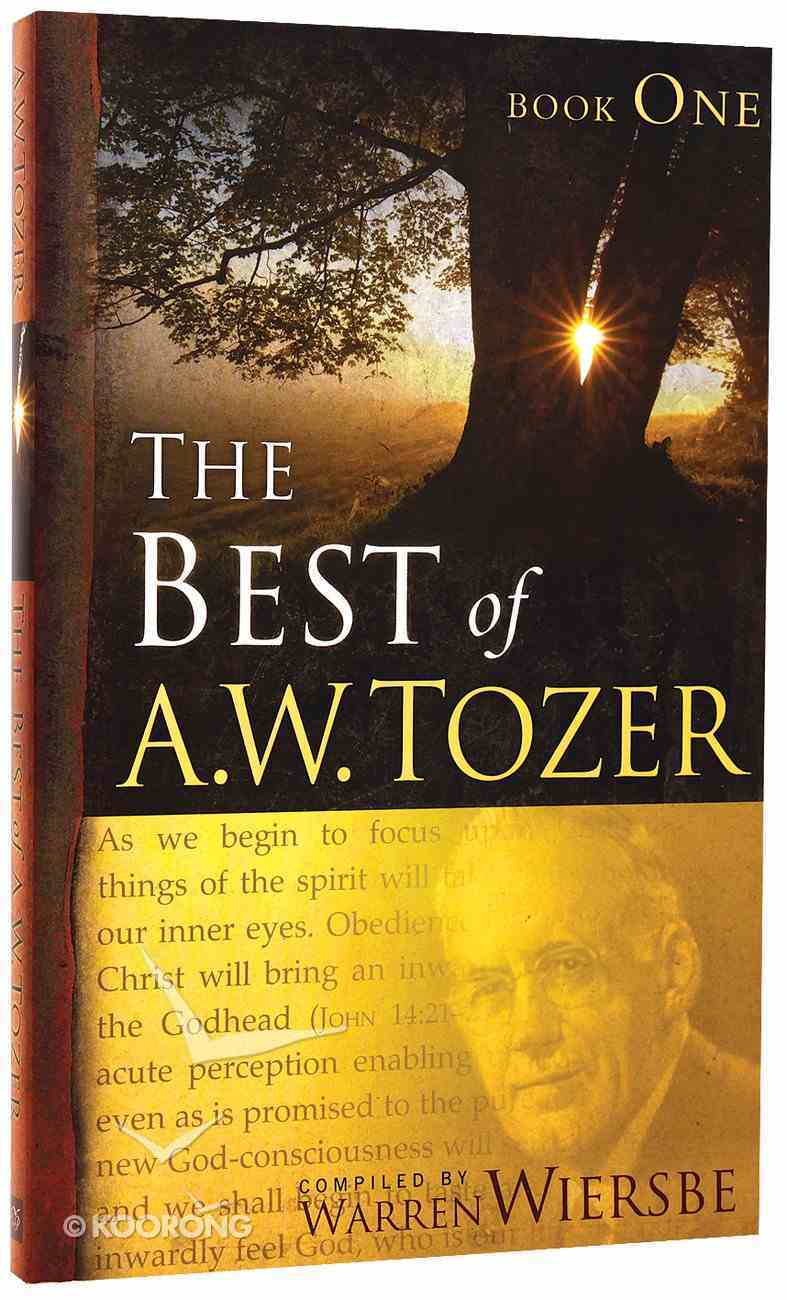 The Best of a W Tozer (Book 1) Paperback