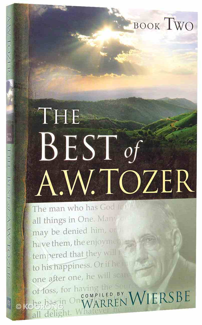 The Best of a W Tozer (Book 2) Paperback