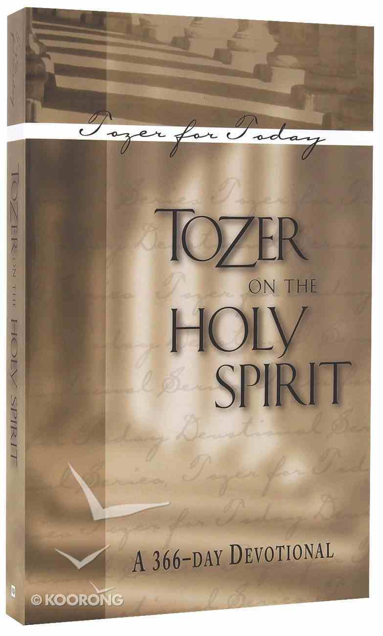 Tozer on the Holy Spirit: A 366 Day Devotional Paperback