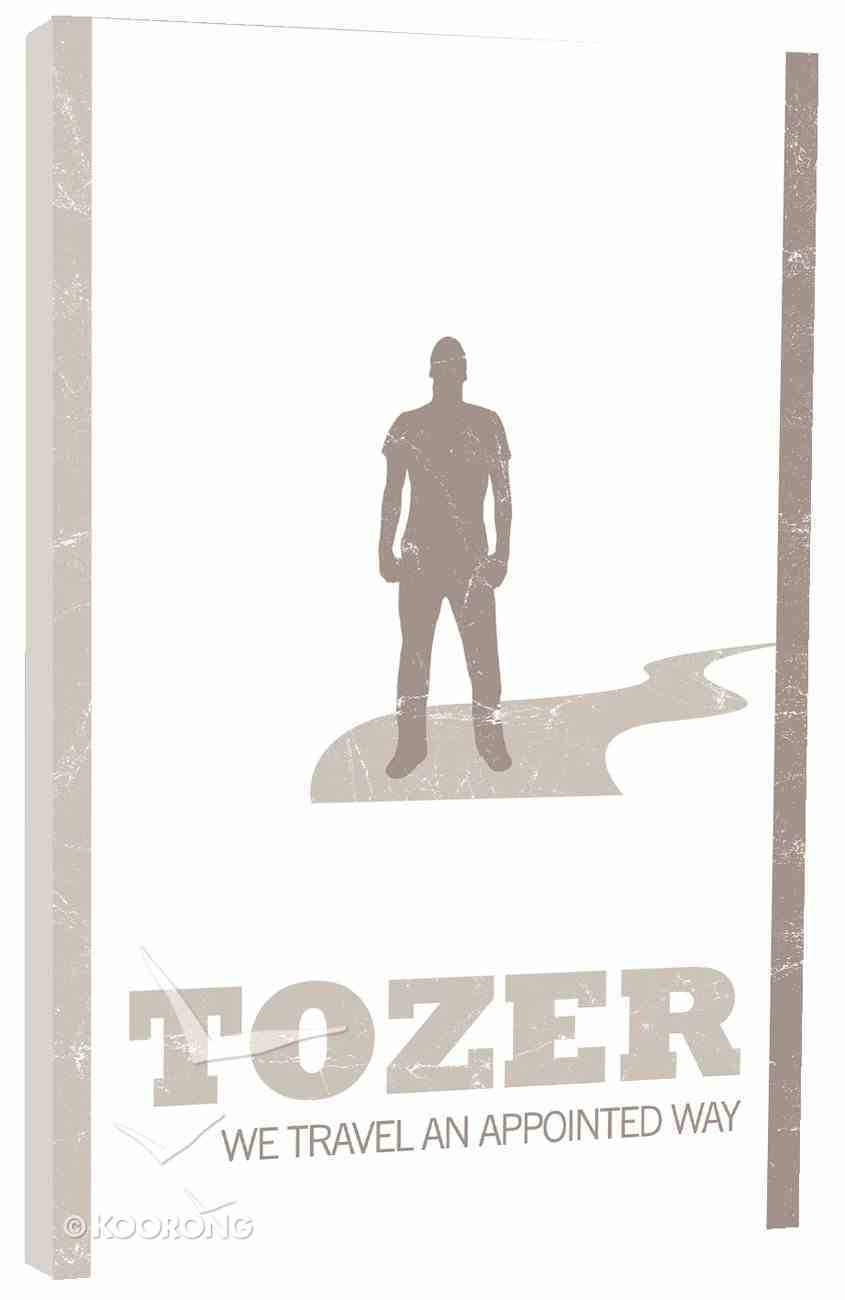 We Travel An Appointed Way (Tozer Classics Series) Paperback