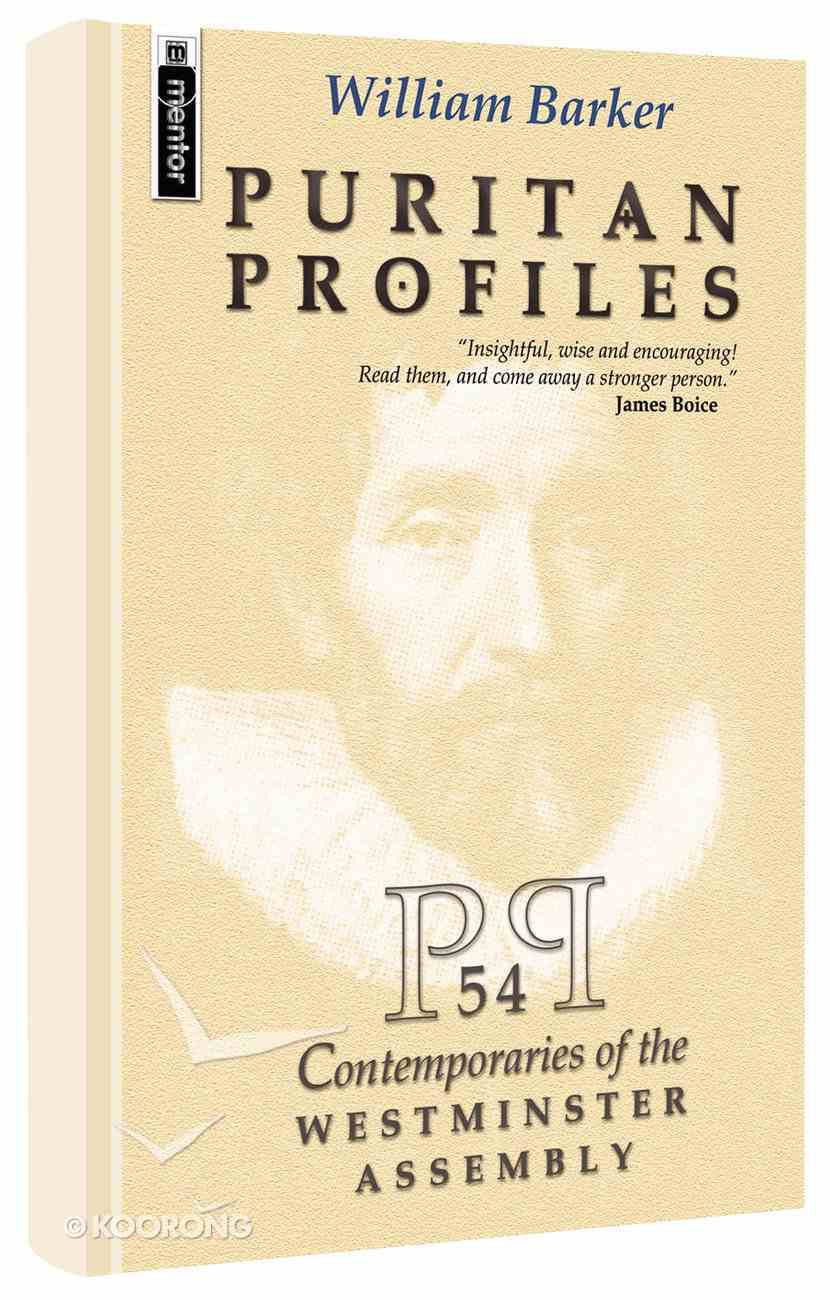 Puritan Profiles: 54 Contemporaries of the Westminster Assembly Hardback