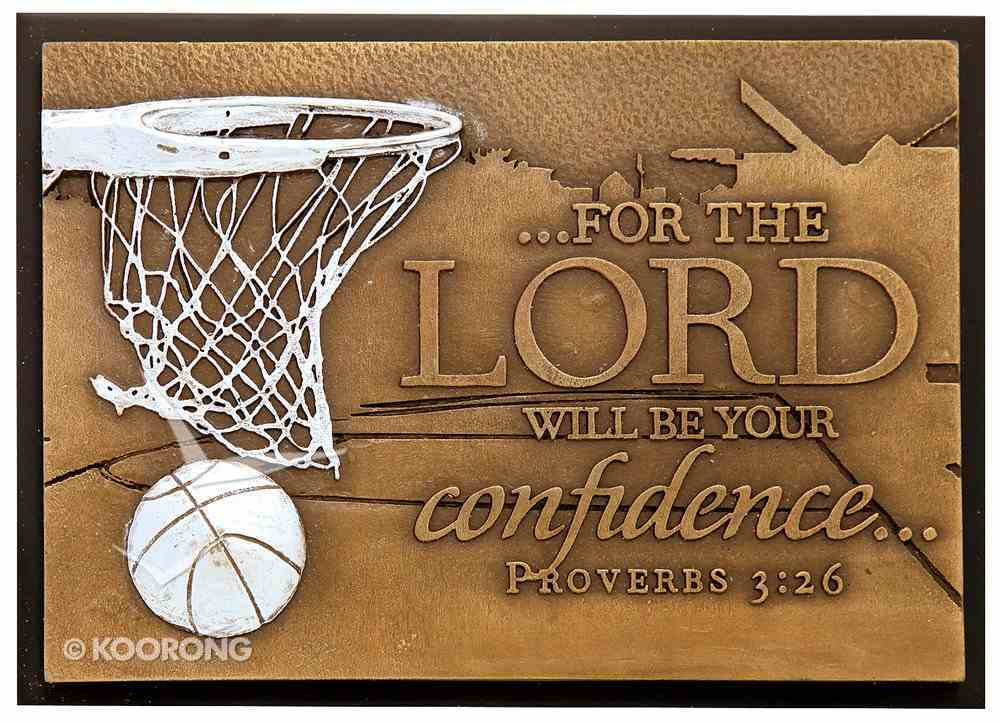 Small Moments of Faith Plaque Success Basketball For the Lord Will Be Your Confidence Plaque