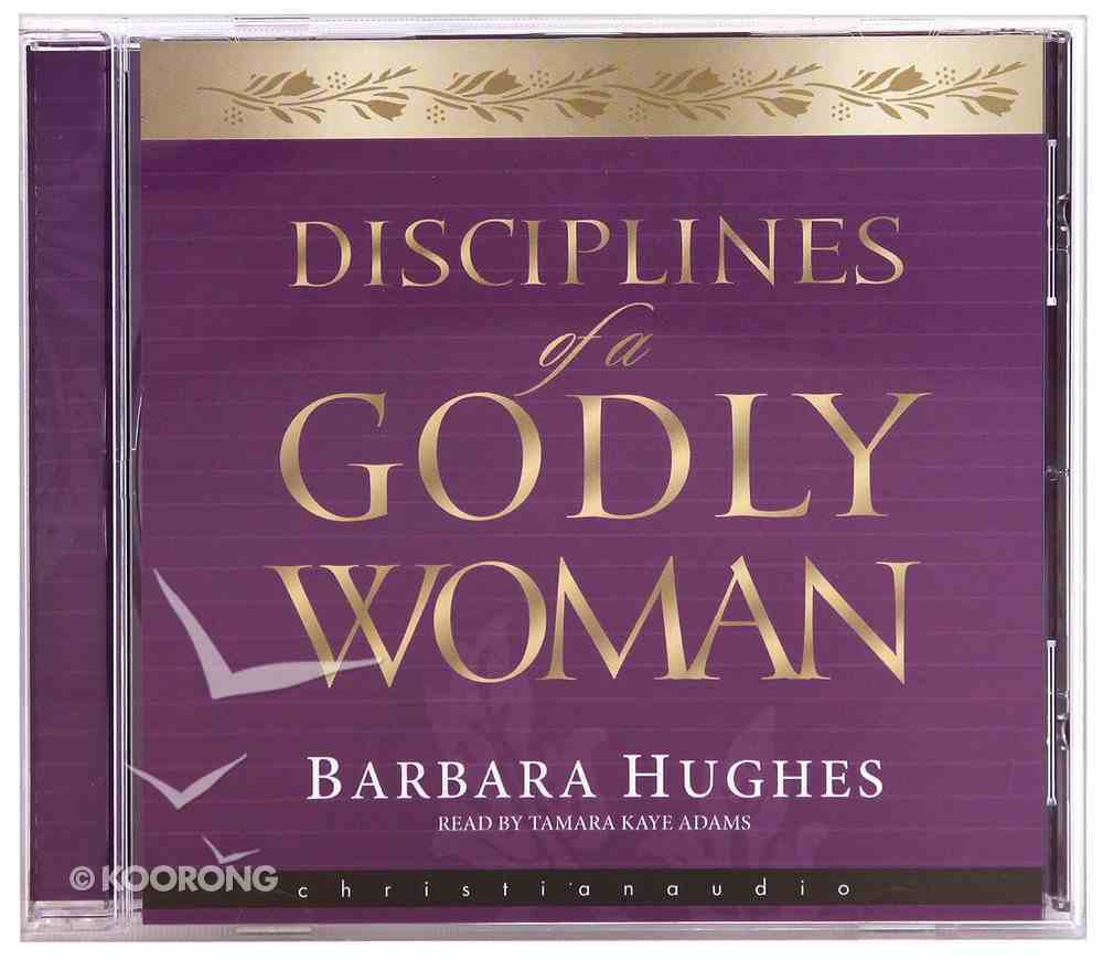 Disciplines of a Godly Woman (Unabridged Mp3) CD