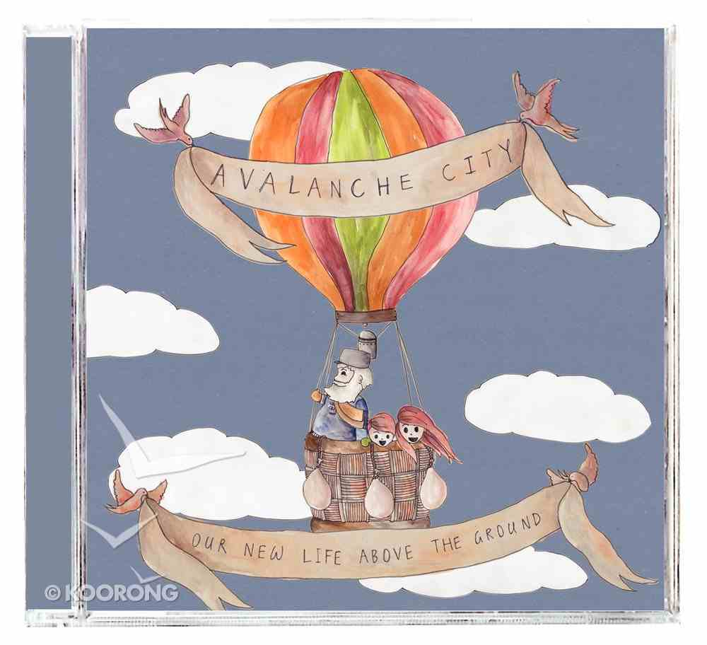 Our New Life Above the Ground CD