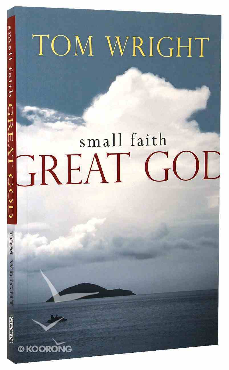 Small Faith, Great God Reissue Paperback