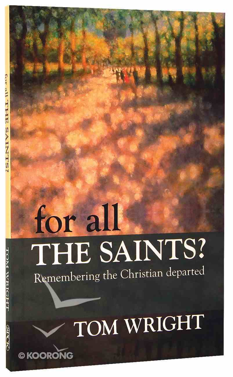 For All the Saints: Remembering the Christian Departed Paperback