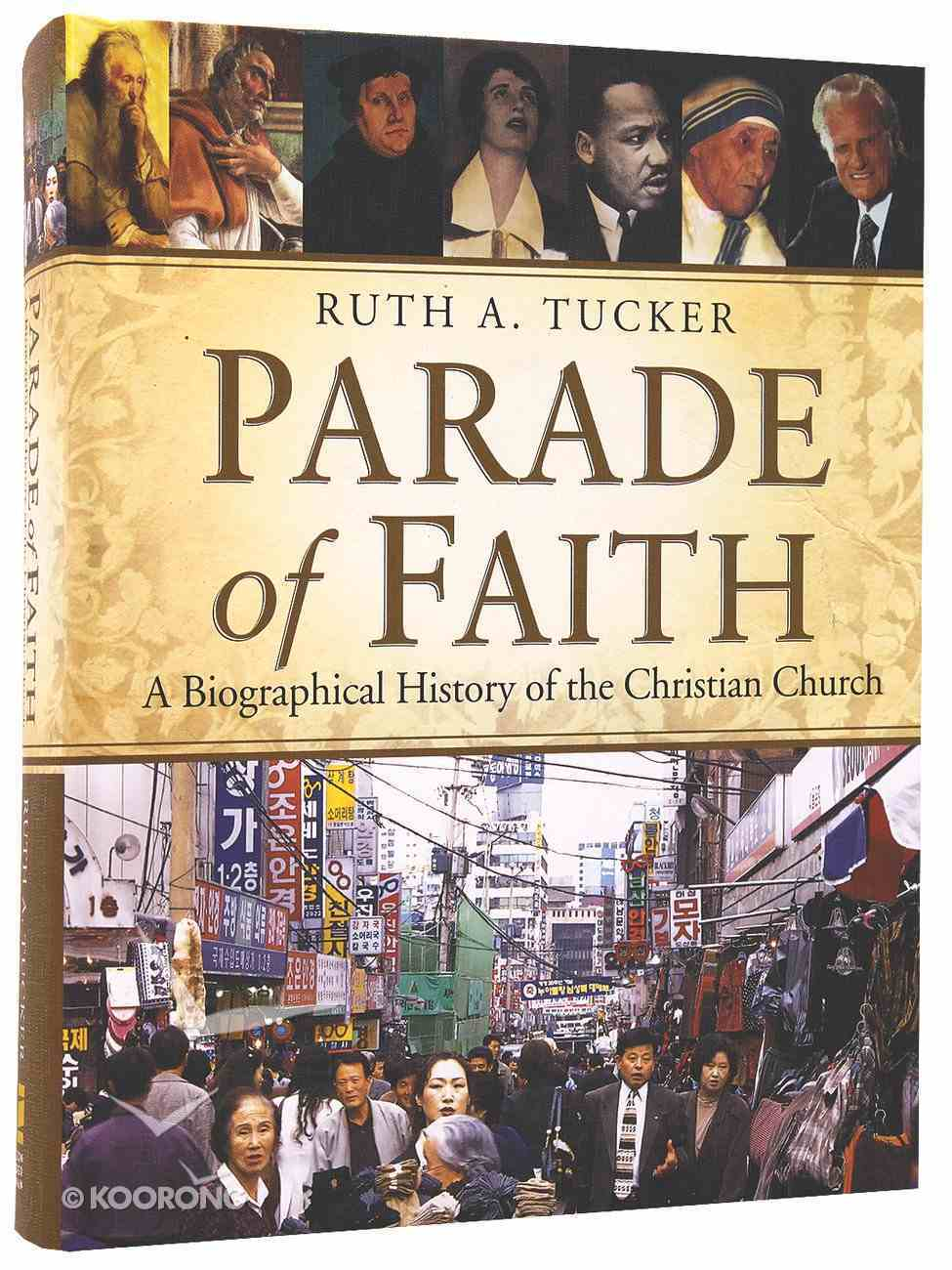 Parade of Faith: A Biographical History of the Christian Church Hardback