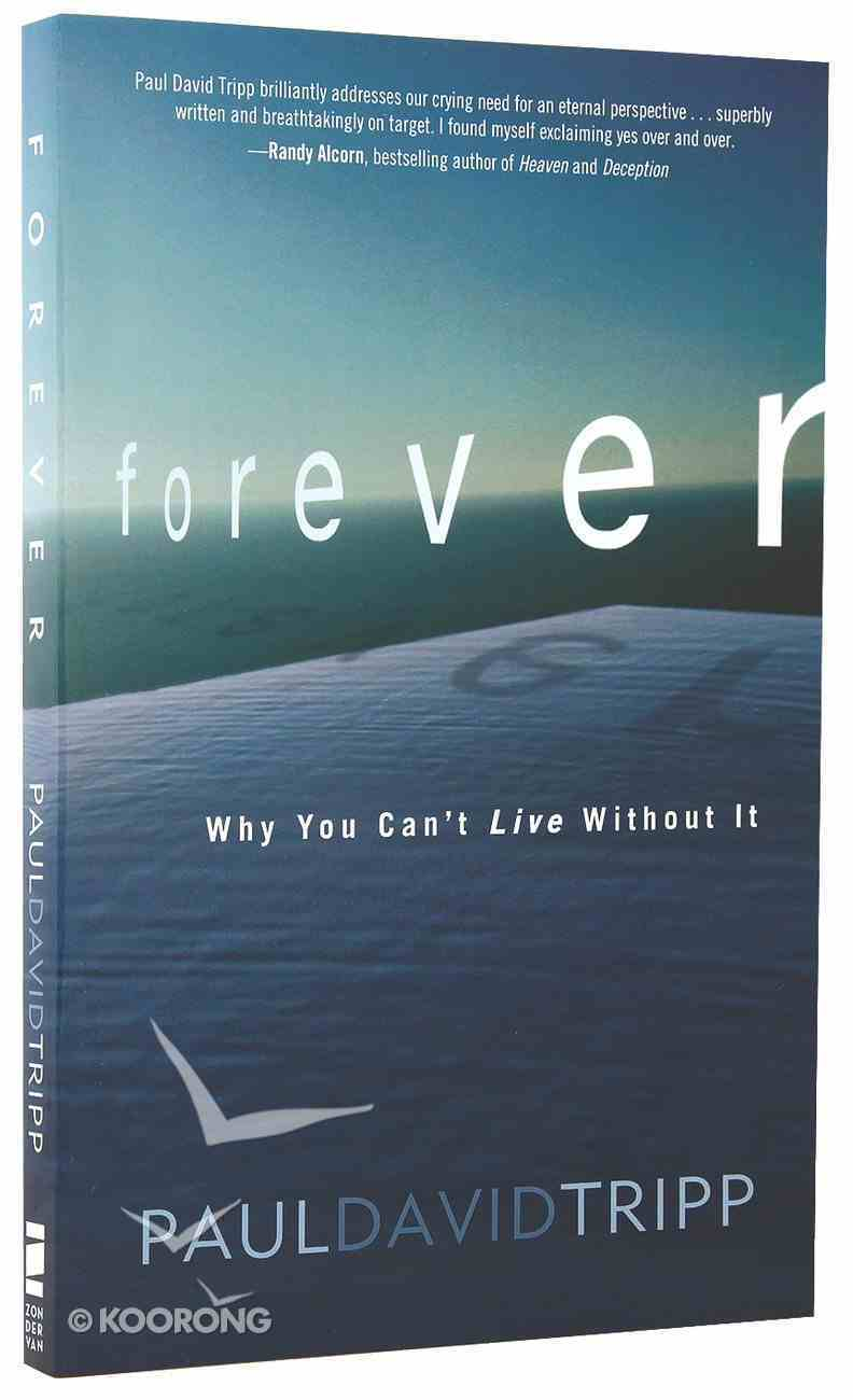 Forever: Why You Can't Live Without It Paperback