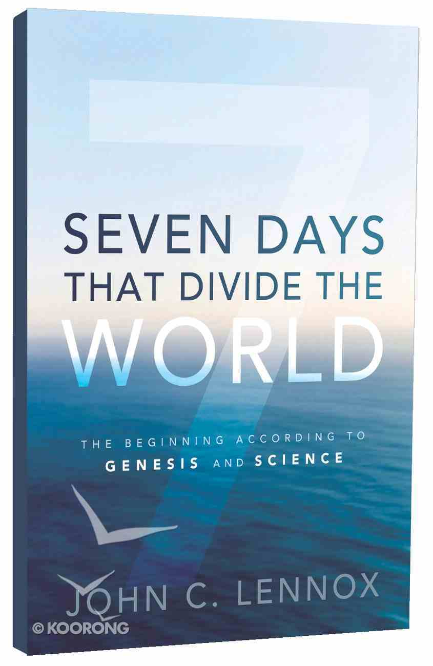 Seven Days That Divide the World: The Beginning According to Genesis and Science Hardback