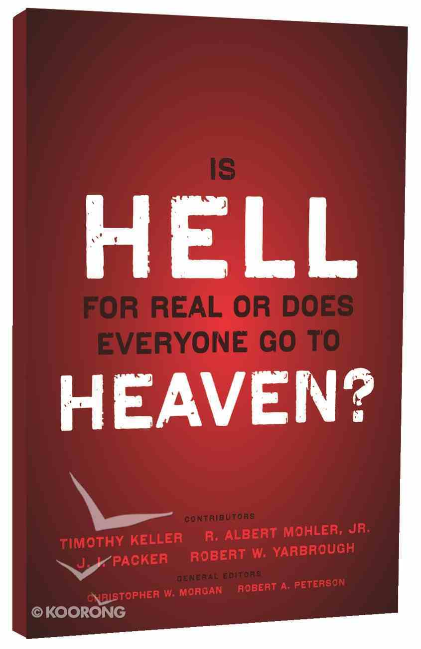 Is Hell For Real Or Does Everyone Go to Heaven? Paperback